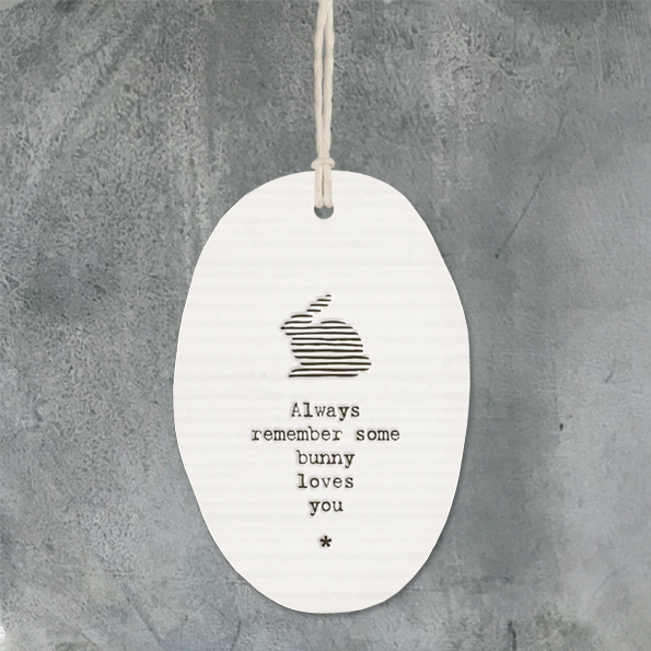 East of India Porcelain Oval Hanger 'Always remember some bunny.....