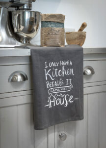 Retreat Home 'I Only Have a Kitchen Because it Came With the House' Tea Towel