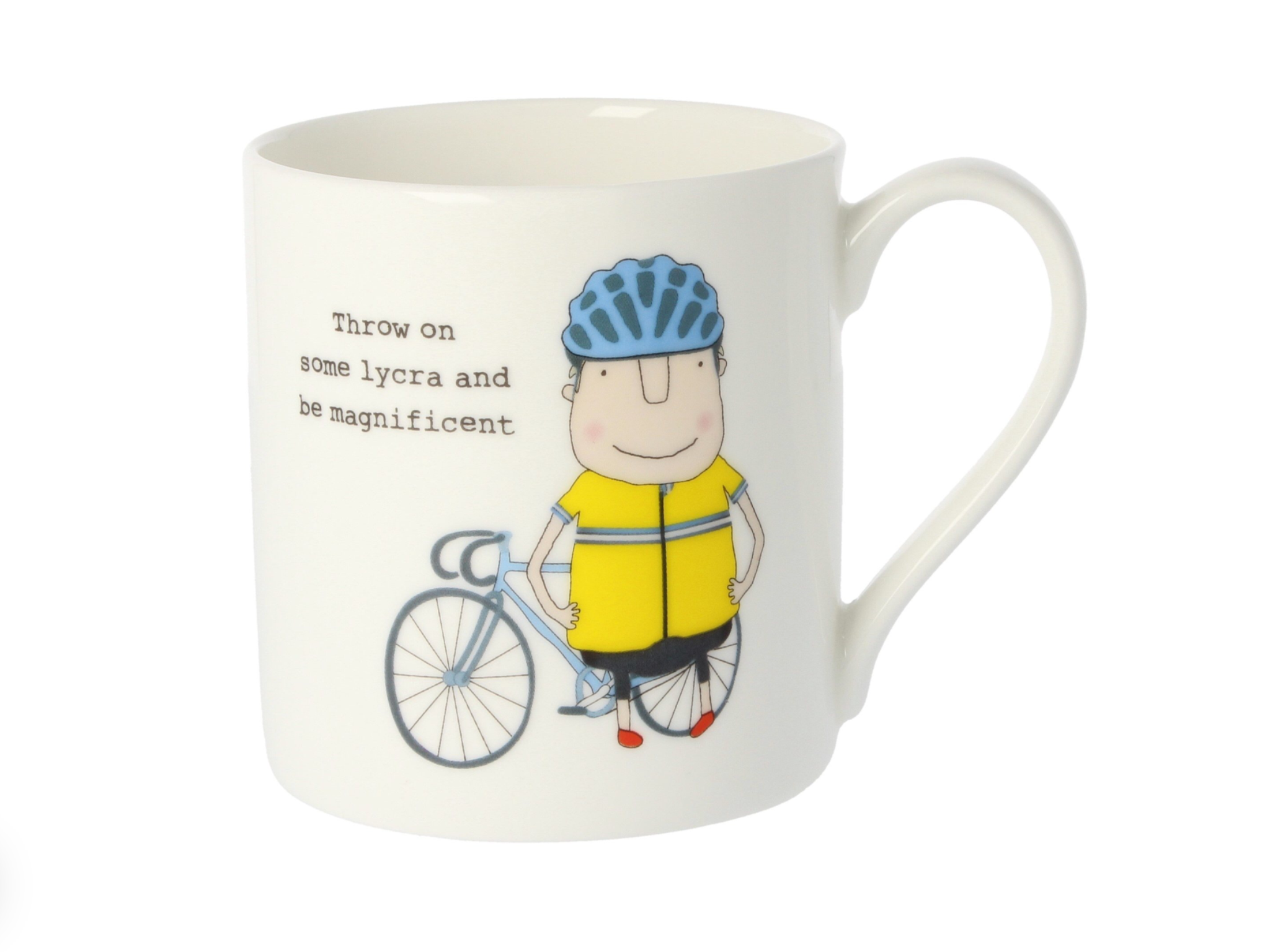 "Rosie Made A Thing ""Throw on some Lycra and be magnificent"" Mug"
